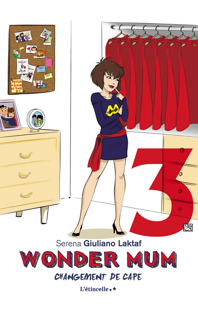 Wonder mum en a ras la cape - Serena Giuliano - Tome 3